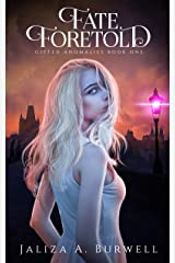 Fate Foretold (Gifted Anomalies Book 1) Kindle Edition