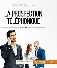 La prospection téléphonique: Coaching pro 53