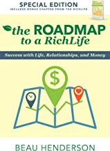 The Roadmap to a Richlife: Success With Life, Relationships, and Money