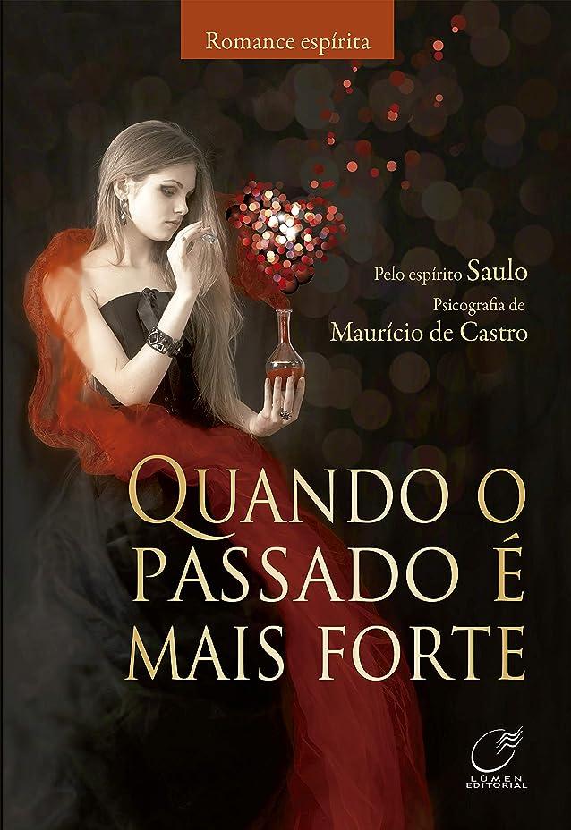 したい血衝突コースQuando o passado é mais forte (Portuguese Edition)