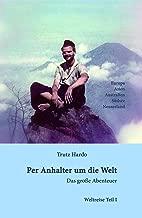 Per Anhalter um die Welt: Das große Abenteuer - Teil I (German Edition)