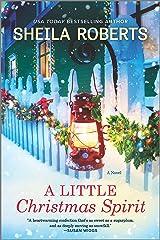 A Little Christmas Spirit: A Novel Kindle Edition