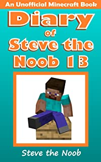 Diary of Steve the Noob 13 (An Unofficial Minecraft Book) (Diary of Steve the Noob Collection)