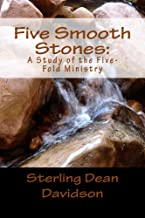 Five Smooth Stones:: A Study of the Five-fold Ministry