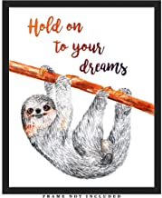 Hold On To Your Dreams Sloth Motivational Wall Art Print: Unique Room Decor for Boys, Men, Girls & Women - (8x10) Unframed Picture - Great Gift Idea