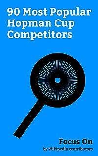 Focus On: 90 Most Popular Hopman Cup Competitors: Roger Federer, Novak Djokovic, Andy Murray, Alexander Zverev Jr., Eugenie Bouchard, CoCo Vandeweghe, ... Mirza, Steffi Graf, Mirka Federer, etc.
