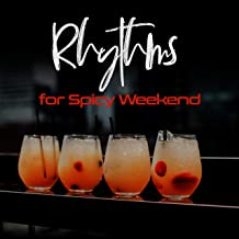 Rhythms for Spicy Weekend: Electro Chillout Music Compilation 2019, Sweet Cocktails & Sexy Rhythms, 15 Chillout Music Perfect for Before Party in the Club with Friends