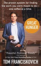 Great Hunger: The proven system for finding the work you were meant to do—one coffee at a time