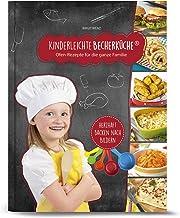 Kinderleichte Becherküche Band 3- 5 Messbecher und ein Rezeptbuch mit 15 Rezepten, Herzhafte Ofen - Rezepte für die ganze ...
