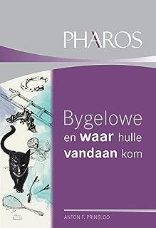 Bygelowe en waar hulle vandaan kom (Afrikaans Edition)