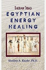 Egyptian Energy Healing: Theban Triad Kindle Edition