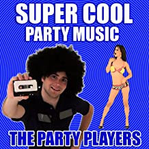 Super Cool Party Music [Clean]