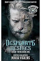Desperate Desires: Dark Leopards MC (Snow Twins Book 1) Kindle Edition