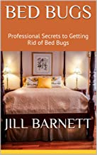 Bed Bugs: Professional Secrets to Getting Rid of Bed Bugs