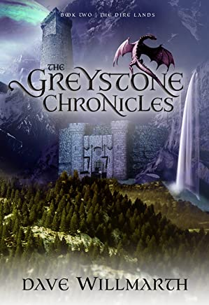 The Greystone Chronicles Book Two:  The Dire Lands