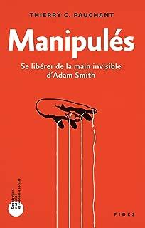Manipulés: Se libérer de la main invisible d'Adam Smith (French Edition)
