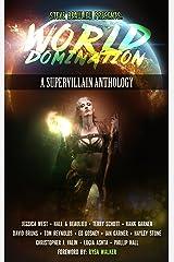 World Domination: A Supervillain Anthology (Superheroes and Vile Villains Book 2) Kindle Edition
