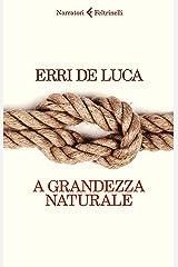 A grandezza naturale (Italian Edition) Format Kindle