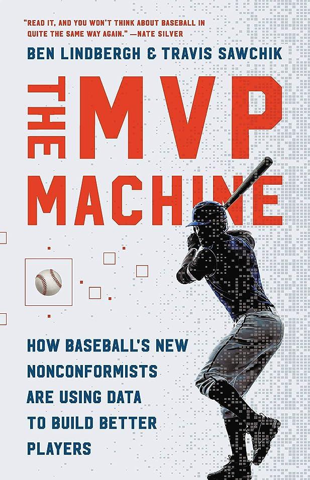 消化防水人質The MVP Machine: How Baseball's New Nonconformists Are Using Data to Build Better Players (English Edition)