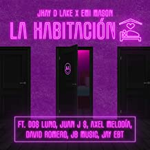 La Habitación (feat. Emi Mason, Do$ Luno, Juan J $, Axel Melodia, David Romero, JB Music & Jay EBT) [Explicit]