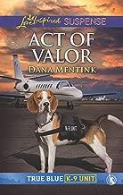 Act of Valor (True Blue K-9 Unit)