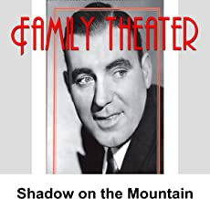 Family Theater: Shadow on the Mountain