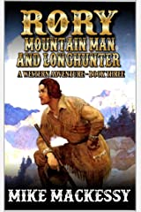 Rory: Mountain Man And Longhunter: The Orphan: A Western Adventure (The First Of The Mountain Men Western Series Book 3) Kindle Edition