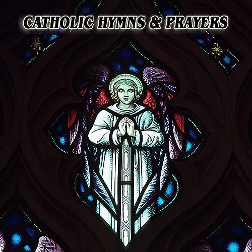 Catholic Hymns & Prayers by Hits Unlimited on Amazon Music - Amazon com