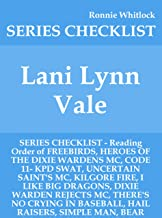 Lani Lynn Vale - SERIES CHECKLIST - Reading Order of FREEBIRDS, HEROES OF THE DIXIE WARDENS MC, CODE 11- KPD SWAT, UNCERTAIN SAINT'S MC, KILGORE FIRE, ... BIG DRAGONS, DIXIE WARDEN REJECTS MC, THER