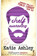 Shelf Awareness: A Friends to Lovers Romantic Comedy (Green Valley Library Book 4) Kindle Edition