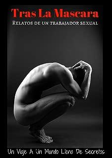 Tras La Mascara: Relatos De Un Trabajador Sexual (Spanish Edition)