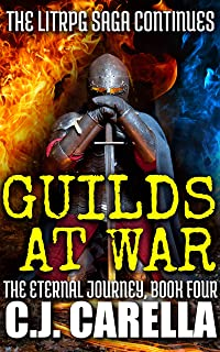 Guilds at War: The LitRPG Saga Continues (The Eternal Journey Book 4)