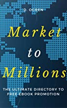 Market to Millions: The Ultimate Directory to Free eBook Promotion