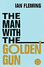 The Man with the Golden Gun: James Bond 007 (English Edition)