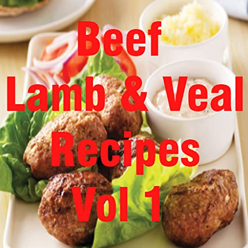 Beef, Lamb & Veal Recipes Cookbook Vol 1