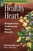Healthy Heart: Strengthen Your Cardiovascular System Naturally (Medicinal Herb Guide,) (English Edition)