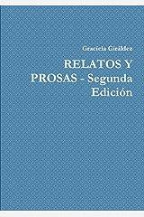 RELATOS Y PROSAS - Segunda Edición (Spanish Edition) Paperback