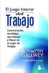 EL JUEGO INTERIOR DEL TRABAJO (2012) (Spanish Edition) eBook Kindle