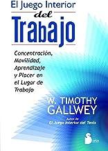 EL JUEGO INTERIOR DEL TRABAJO (2012) (Spanish Edition)
