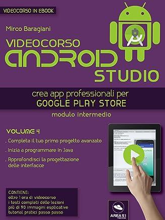 Android Studio Videocorso. Volume 4