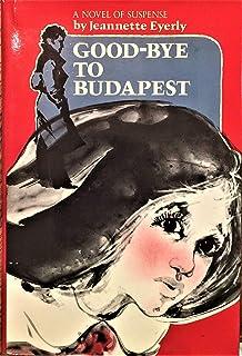 Good-bye to Budapest;: A novel of suspense