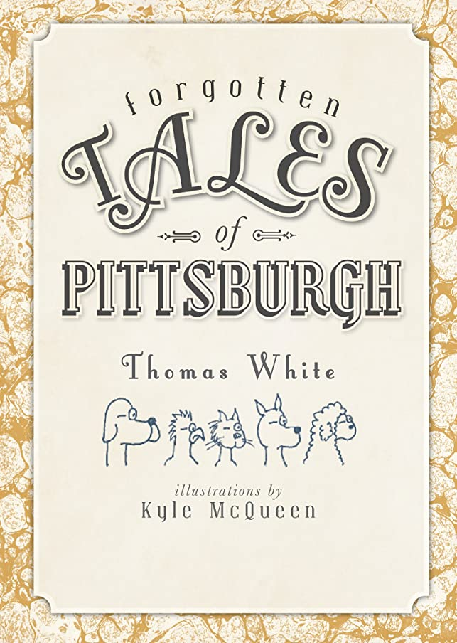 姓叙情的な小道Forgotten Tales of Pittsburgh (English Edition)