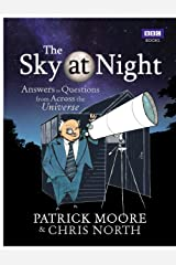 The Sky at Night: Answers to Questions from Across the Universe Kindle Edition