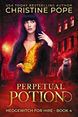 Perpetual Potion: A Witchy Paranormal Cozy Mystery (Hedgewitch for Hire Book 4) Kindle Edition