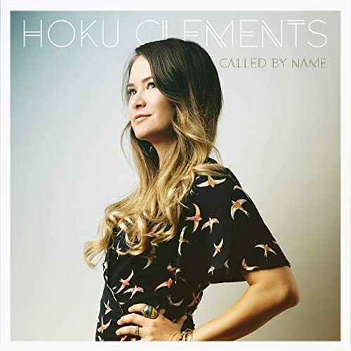 Hoku Clements - Called by Name (2019)