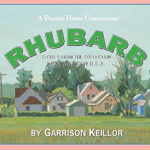 Lake Wobegon U.S.A.: Rhubarb