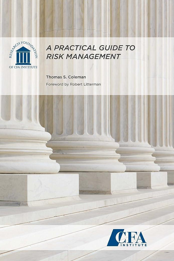 適用する便利さファッションA Practical Guide to Risk Management (English Edition)