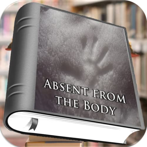 Absent from the Body