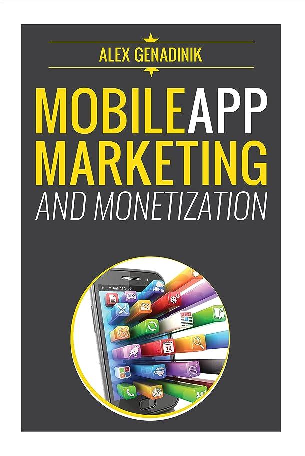 技術固体幾分Mobile App Marketing And Monetization: How To Promote Mobile Apps Like A Pro: Learn to promote and monetize your Android or iPhone app. Get hundreds of ... & grow your app business (English Edition)
