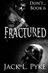Fractured: A Gay Thriller (Don't. Book 6) Kindle Edition